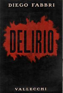 Delirio - Diego Fabbri - Libro - Vallecchi - | IBS