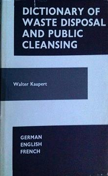 Dictionary of Waste Disposal and Public Cleansing: English, German and French - copertina
