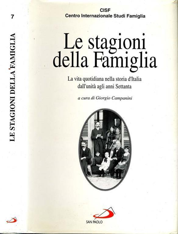 Le Stagioni Della Famiglia. La Vita Quotidiana Nella Storia D Italia  Dall Unità c3c775da9641