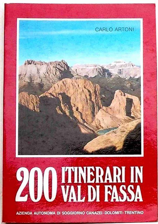 200 itinerari in Val di Fassa. Geografia. storia. turismo. Guida ...
