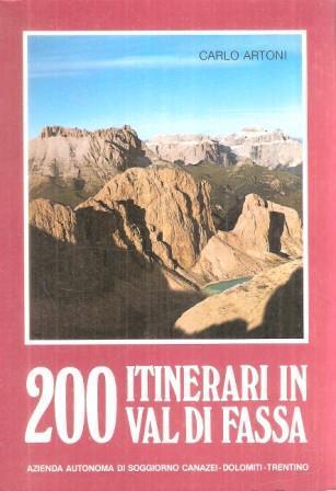 200 Itinerari In Val Di Fassa - Carlo Artoni - Libro - Az. Aut. Di ...