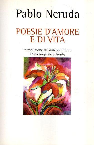 Poesie D Amore E Di Vita Pablo Neruda Libro Usato Mondolibri Ibs