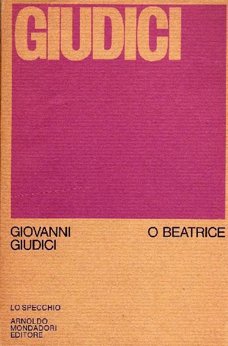 O beatrice prima edizione giovanni giudici libro - Poesia lo specchio ...
