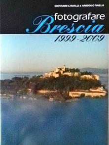 Fotografare Brescia 1999-2009 - Giovanni Cavalli - Libro ...
