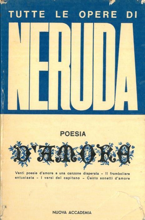 Poesia D Amore Pablo Neruda Libro Usato Edizioni Nuova Accademia Ibs