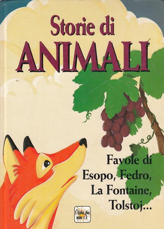 Storie Di Animali Favole Di Esopo Fedro La Fontaine Tolstoj