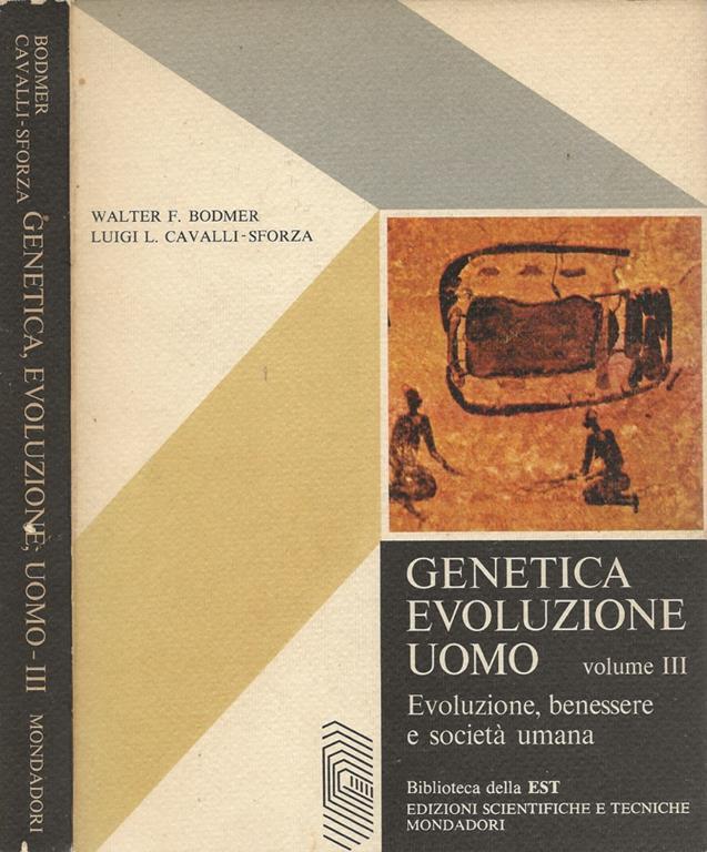 Genetica Evoluzione Uomo Vol Iii Evoluzione Benessere E Societa Umana Walter F Bodmer Libro Usato Nd Biblioteca Della Est Ibs