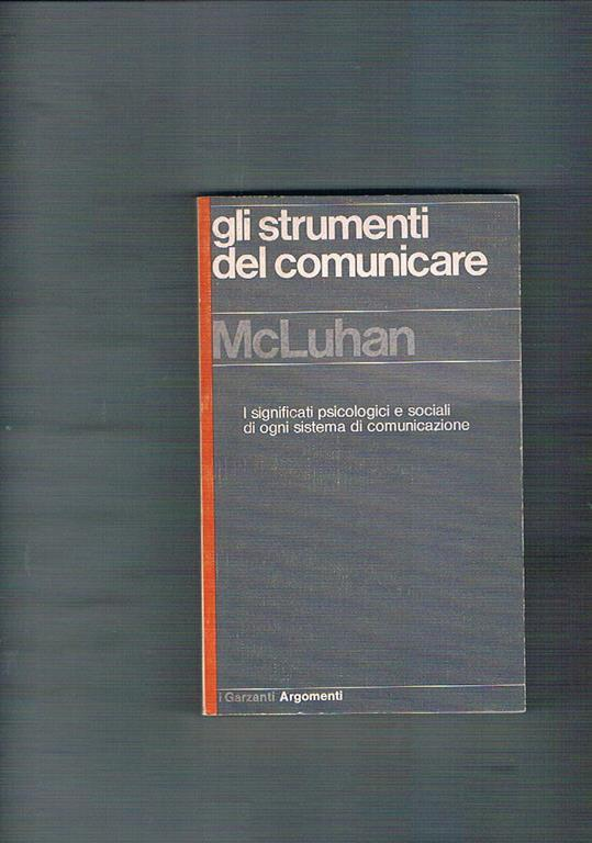 mcluhan gli strumenti del comunicare  Gli strumenti del comunicare - Marshall McLuhan - Libro - Il ...