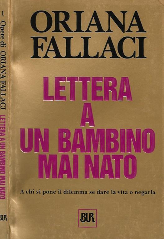 Lettera a un bambino mai nato - Oriana Fallaci - Libro Usato - Biblioteca  dell'Immagine - Bur opere di Oriana Fallaci | IBS