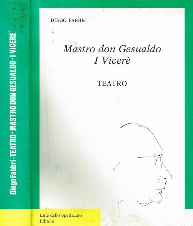 Mastro don gesualdo, I viceré. Teatro - Diego Fabbri - Libro - Ente ...