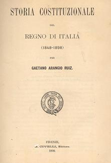 Storia Costituzionale del Regno d'Italia. (1848-1898) - Gaetano ...