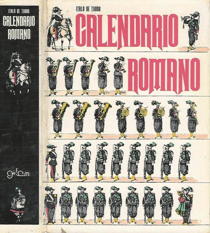 Calendario Romano.Calendario Romano Trecentosessantacinque Giorni Di Cronaca Varieta Storie E Curiosita Romane