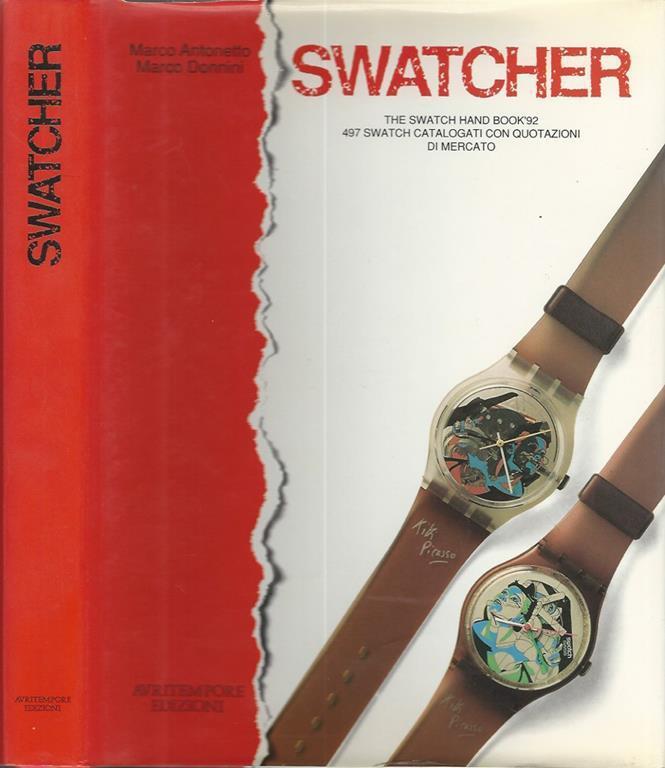 enorme sconto e720f fb96b Swatcher. The Swatch Hand Book 92 497 Swatch Catalogati Con Quotazioni Di  Mercato