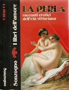 La Perla. Racconti Erotici Dell'Età Vittoriana