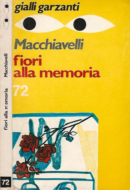 Fiori Gialli Libri.Fiori Alla Memoria Loriano Macchiavelli Libro Usato Garzanti