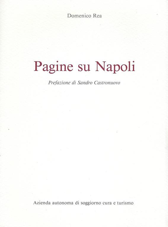 Pagine Su Napoli Domenico Rea Libro Usato Azienda Autonoma Di Soggiorno Cura E Turismo Ibs