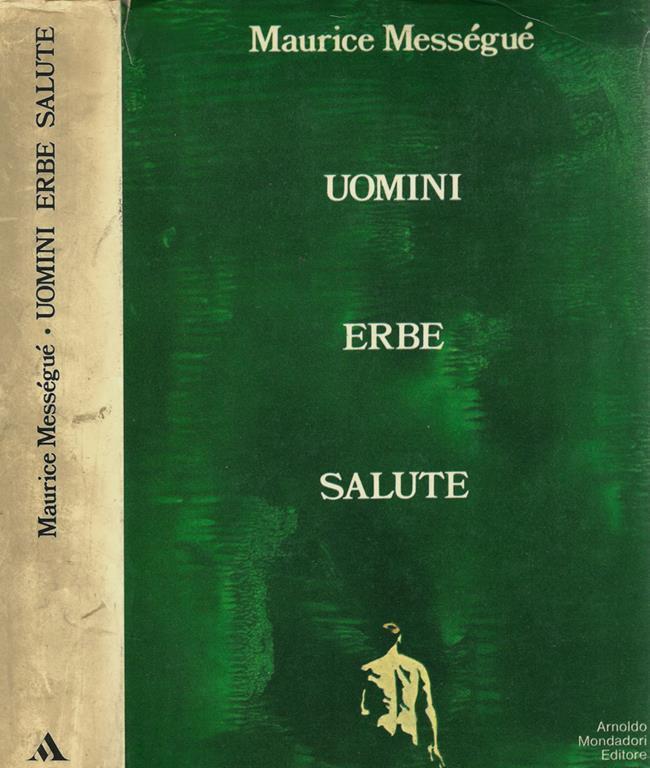 Uomini Erbe Salute Maurice Messegue Libro Usato Mondadori Ibs