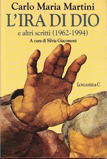L' ira di Dio e altri scritti (1962-1994) - Carlo Maria Martini - copertina