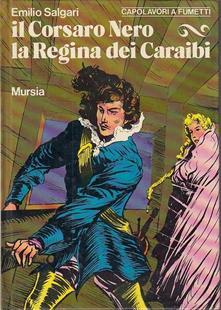 Il Corsaro Nero La Regina Dei Caraibi Fumetti - Emilio Salgari - copertina