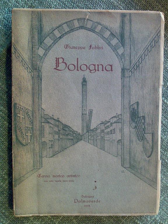 Giuseppe Fabbri - BOLOGNA - 1953 - Libro Usato - ND - | IBS