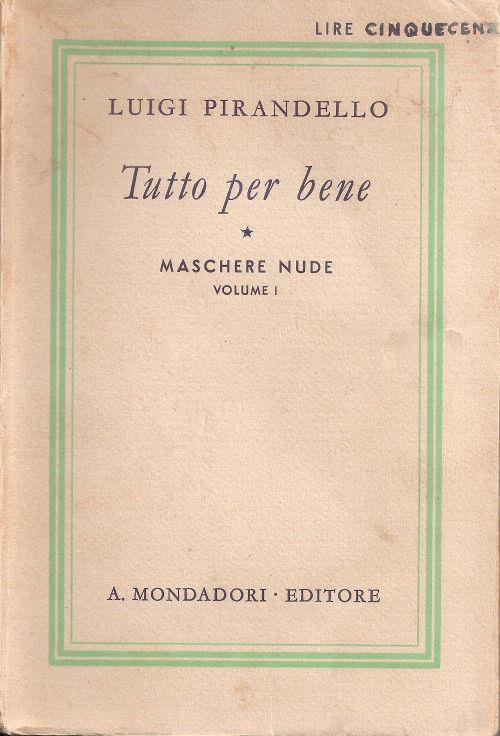 Maschere Nude: Tutto il teatro di Luigi Pirandello III