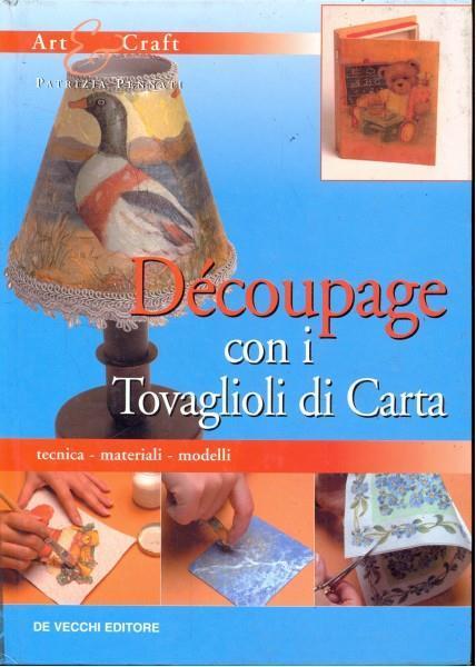 Decoupage Con I Tovaglioli Di Carta Patrizia Pennati Libro De
