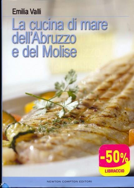La cucina di mare dell\'Abruzzo e del Molise - Emilia Valli - Libro ...