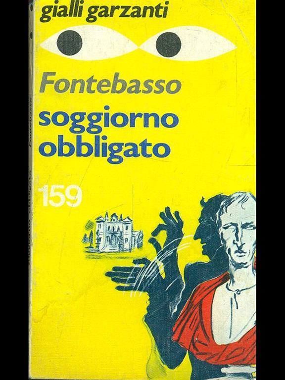 Soggiorno obbligato - Anna Maria Fontebasso - Libro - Garzanti -   IBS