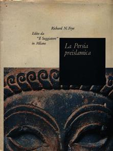 La Persia preislamica - Richard N. Frye - copertina