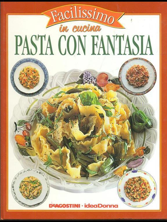 Pasta con fantasia - Libro - De Agostini - Idea Donna - Facilissimo ...