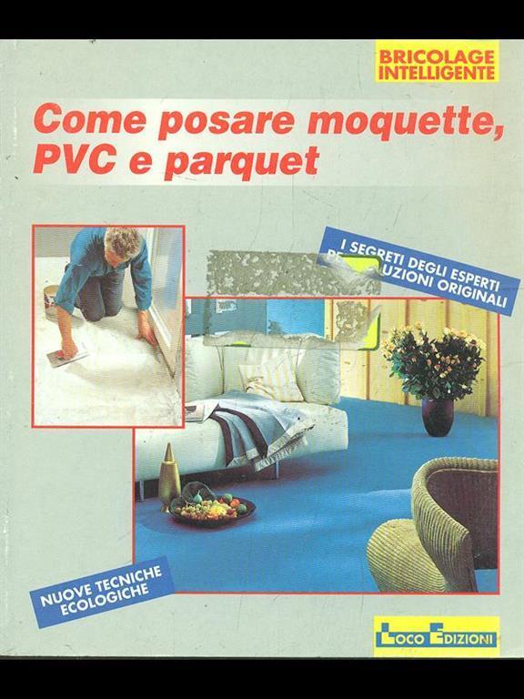 Come Posare Moquette.Come Posare Moquette Pvc E Parquet
