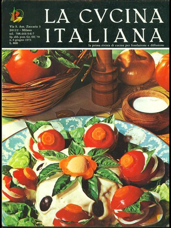 La Cucina Italiana N 6 Giugno 1973 Libro Usato La Cucina Italiana Ibs