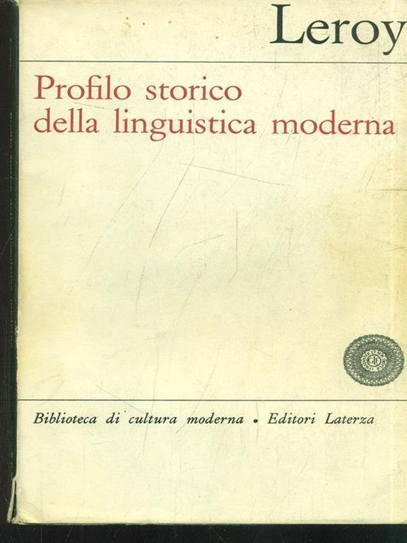 maurice leroy%2C profilo storico della linguistica moderna  Profilo storico della linguistica moderna - Maurice Leroy - Libro ...