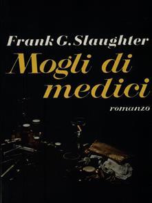 Mogli di medici - Frank G. Slaughter - copertina