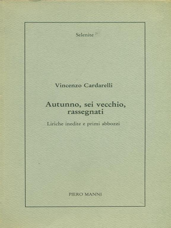 Autunno Sei Vecchio Rassegnati Vincenzo Cardarelli Libro