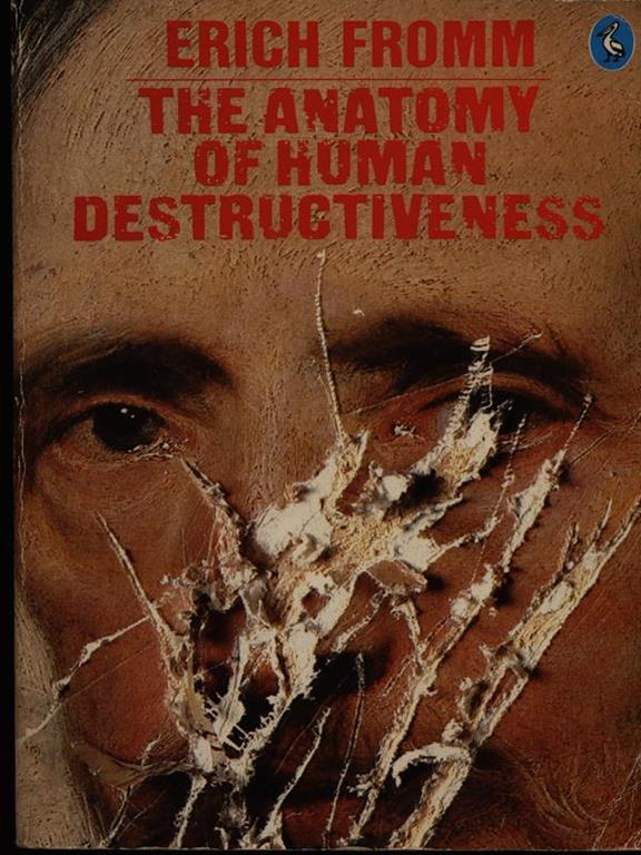The Anatomy Of Human Destructiveness Erich Fromm Libro Pelican