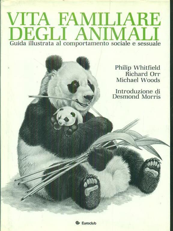 Vita familiare degli animali. Guida illustrata al comportamento sociale e sessuale