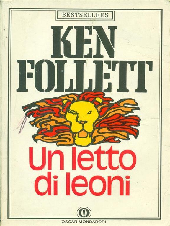 Un letto di leoni ken follett libro oscar mondadori bestsellers ibs - Un letto di leoni ...