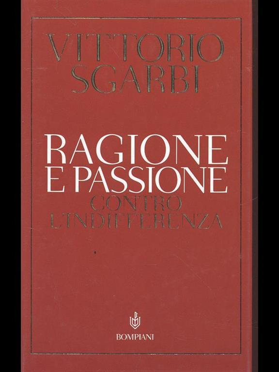 Libri di vittorio sgarbi - ragione e passione- . contro l`indifferenza - copertina rigida ita bompiani 978-8845234972