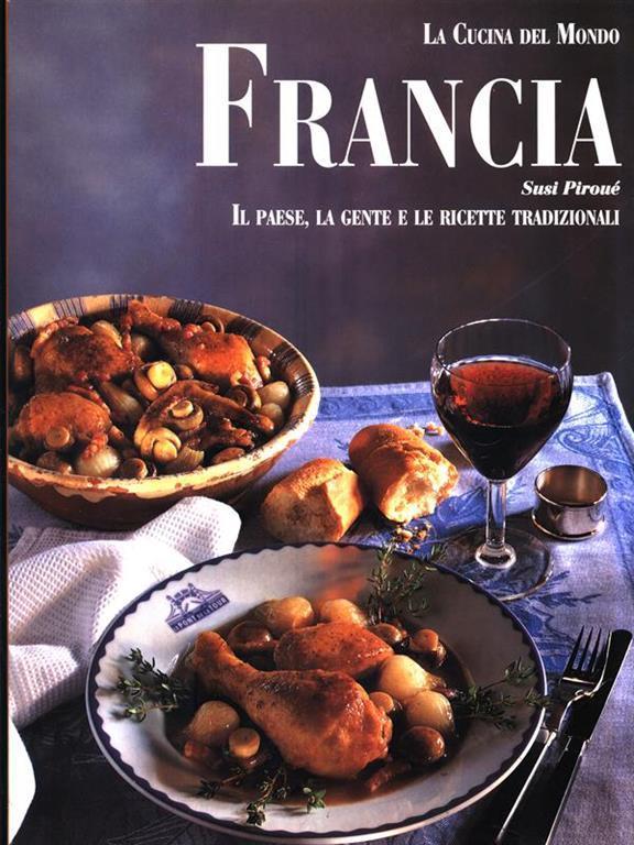 La cucina nel mondo: Francia - Susi Piroué - Libro - Vallardi - la ...