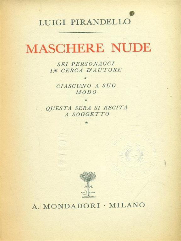 MASCHERE NUDE. Tutto il teatro di Luigi Pirandello. by