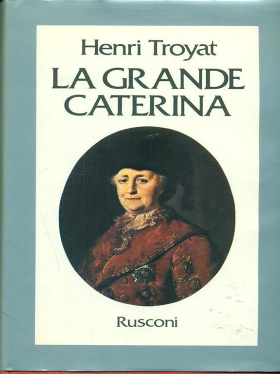 Risultati immagini per La Grande Caterina Henri Troyat