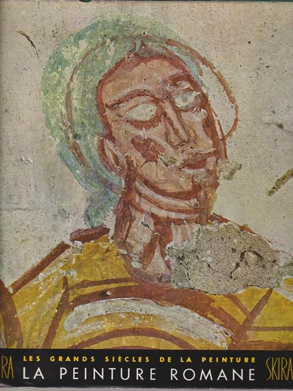 La peinture romane - - Libro Usato - Skira - Les grands siecles de la peinture   IBS