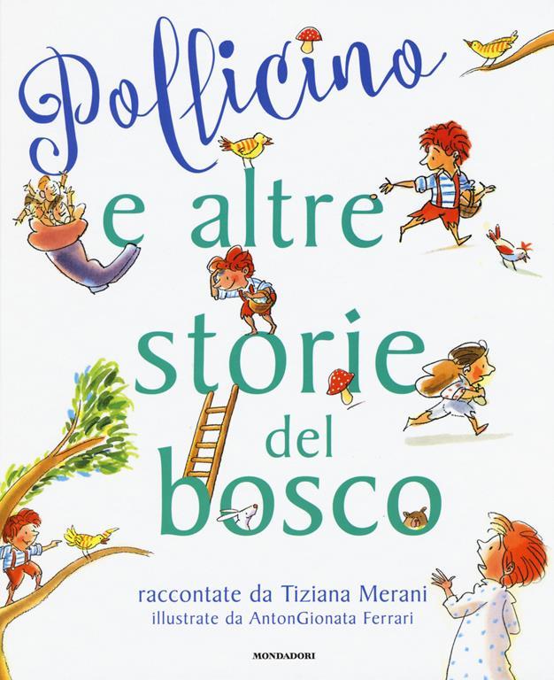 76a6c8977e72f6 Pollicino e altre storie del bosco - Tiziana Merani,AntonGionata Ferrari - 6