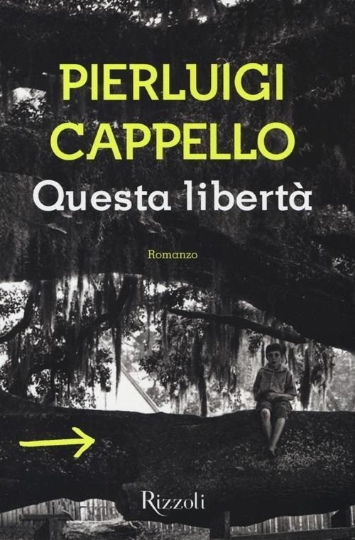 Questa libertà - Pierluigi Cappello - Libro - Rizzoli - Scala ... 7394d51bddd2