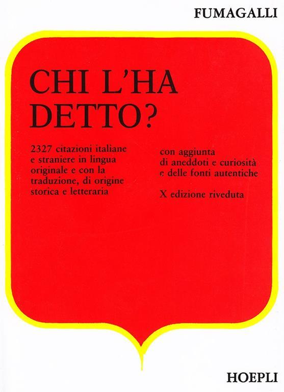 Chi L Ha Detto Giuseppe Fumagalli Libro Hoepli