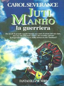 Carol Severance - Juti Manho la guerriera (1996)