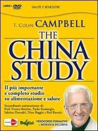 The China Study Il Piu Importante E Completo Studio Su Alimentazione E Salute Con Dvd T Colin Campbell Libro Macrovideo Videoteca Del Benessere Ibs