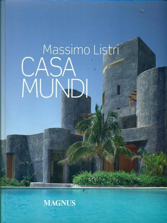 Casa mundi - Massimo Listri - Nicoletta Del Buono - - Libro - Magnus - | IBS