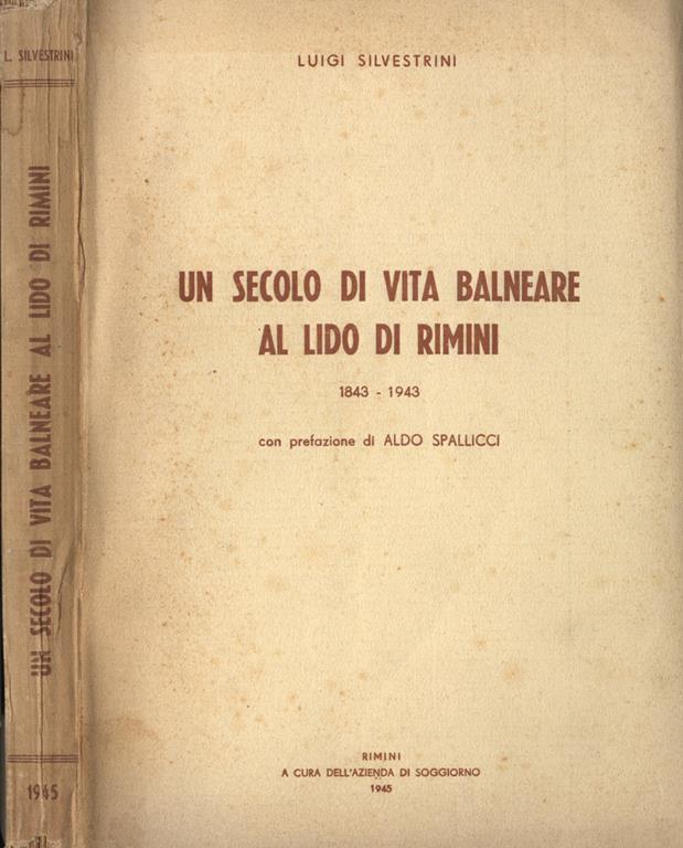 Un secolo di vita balneare al Lido di Rimini. 1843. 1943. Prima ...